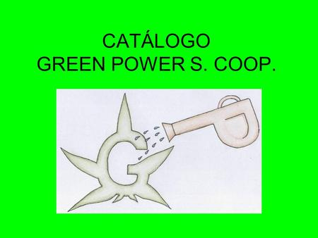 CATÁLOGO GREEN POWER S. COOP.