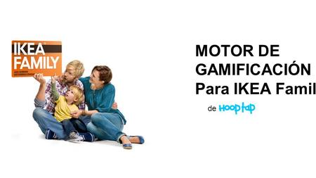 MOTOR DE GAMIFICACIÓN - Para IKEA Family de. 1.PRODUCT 2.INCLUDED FEATURES:  Carousel  Login/Registration  Welcome Email  Menu  Instructions  Profile.