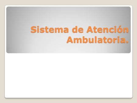 Sistema de Atención Ambulatoria.