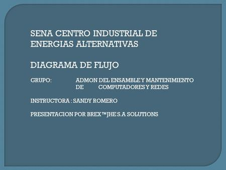 SENA CENTRO INDUSTRIAL DE ENERGIAS ALTERNATIVAS
