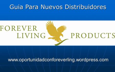 Guia Para Nuevos Distribuidores www.oportunidadconforeverling.wordpress.com.
