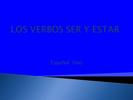 Español Uno. (when to use ser in sentences and when to use estar)