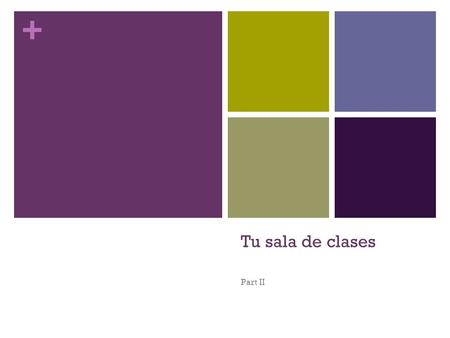 + Tu sala de clases Part II. + Repaso: El Vocabulario 2B.