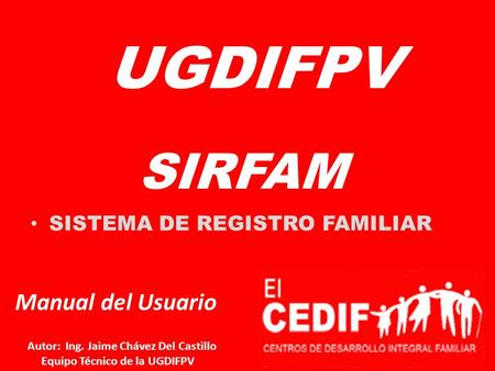 UGDIFPV SIRFAM Manual del Usuario SISTEMA DE REGISTRO FAMILIAR