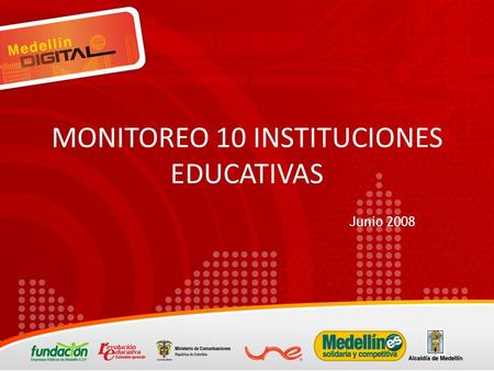 MONITOREO 10 INSTITUCIONES EDUCATIVAS Junio 2008.