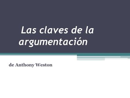 Las claves de la argumentación de Anthony Weston.