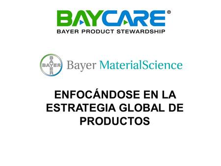 ENFOCÁNDOSE EN LA ESTRATEGIA GLOBAL DE PRODUCTOS.