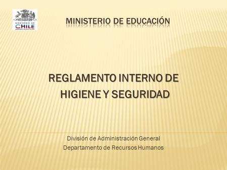Reglamento interno de orden higiene y seguridad ppt for Ministerio de seguridad telefonos internos