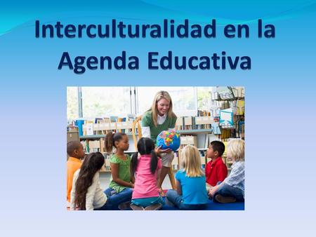 Interculturalidad en la Agenda Educativa