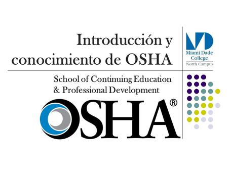 Introducción y conocimiento de OSHA School of Continuing Education & Professional Development.