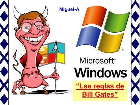 """Las reglas de Bill Gates"""