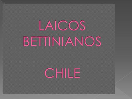 LAICOS BETTINIANOS CHILE