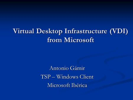 Virtual Desktop Infrastructure (VDI) from Microsoft