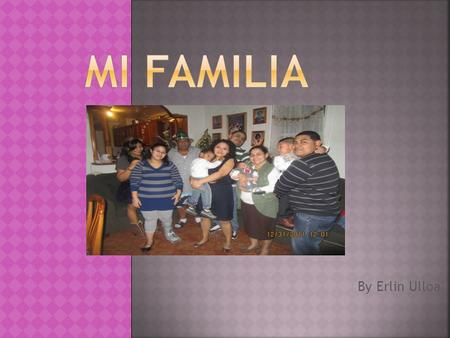 Mi familia By Erlin Ulloa.
