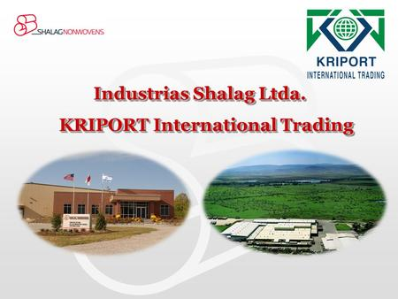 Industrias Shalag Ltda. KRIPORT International Trading.