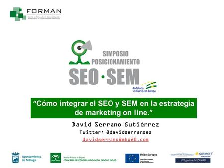 1 Cómo integrar el SEO y SEM en la estrategia de marketing on line. David Serrano Gutiérrez