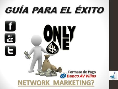 GUÍA PARA EL ÉXITO Formato de Pago NETWORK MARKETING?