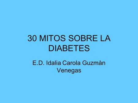 30 MITOS SOBRE LA DIABETES