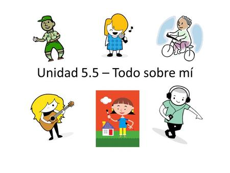 Unidad 5.5 – Todo sobre mí. SER = to be You use the verb SER to describe. The verb changes forms depending on who or what you are describing – this happens.