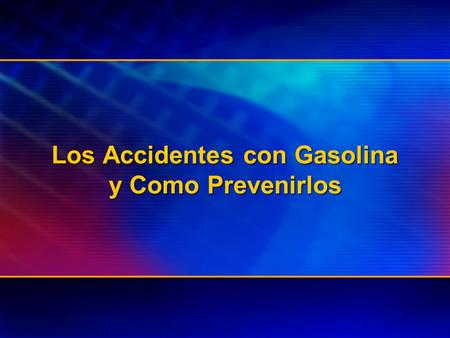 Los Accidentes con Gasolina y Como Prevenirlos. Gasoline Safety Previniendo Accidentes con Gasolina Desarrollado por: American Burn Association (Asociación.