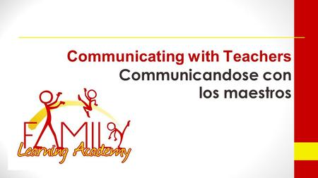 Communicating with Teachers Communicandose con los maestros.