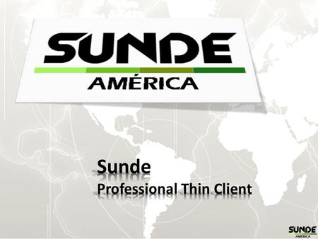 Sunde Professional Thin Client.