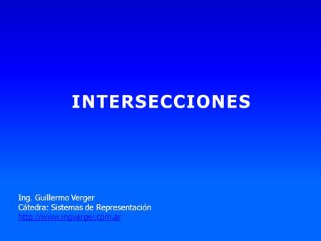 INTERSECCIONES Ing. Guillermo Verger