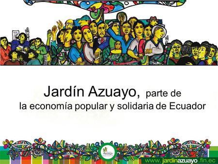 Jard n azuayo cooperativa de ahorro y cr dito jar n for Jardin azuayo