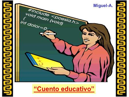 "Miguel-A. ""Cuento educativo""."