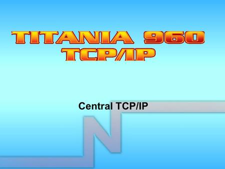 Central TCP/IP.