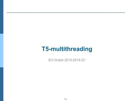 T5-multithreading SO-Grado 2013-2014-Q1.