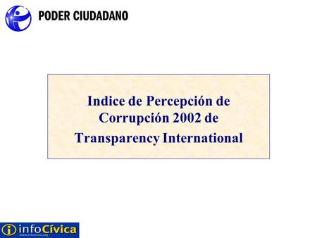 Indice de Percepción de Corrupción 2002 de Transparency International.