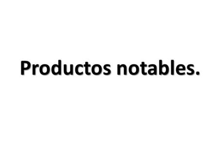 Productos notables..