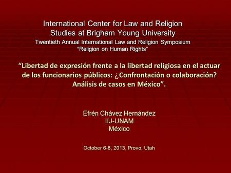 "International Center for Law and Religion Studies at Brigham Young University Twentieth Annual International Law and Religion Symposium ""Religion on Human."