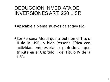 DEDUCCION INMEDIATA DE INVERSIONES ART. 220 LISR