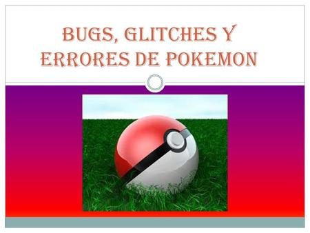 Bugs, Glitches y errores de Pokemon