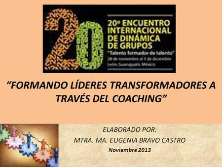 """FORMANDO LÍDERES TRANSFORMADORES A TRAVÉS DEL COACHING"""