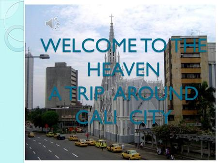 WELCOME TO THE HEAVEN A TRIP AROUND CALI CITY