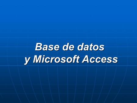 Base de datos y Microsoft Access