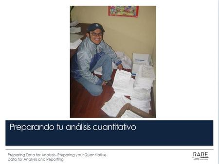 Preparing Data for Analysis- Preparing your Quantitative Data for Analysis and Reporting Preparando tu análisis cuantitativo.