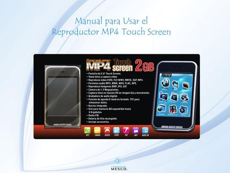 Manual para Usar el Reproductor MP4 Touch Screen.