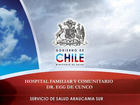 HOSPITAL FAMILIAR Y COMUNITARIO DR. EGG DE CUNCO.