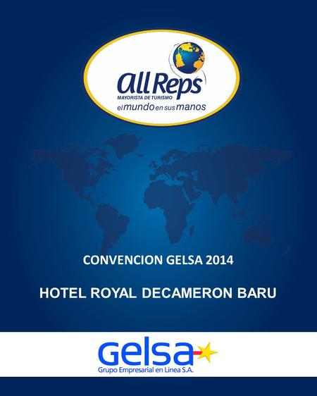 CONVENCION GELSA 2014 HOTEL ROYAL DECAMERON BARU.