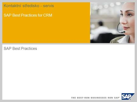 Kontaktní středisko - servis SAP Best Practices for CRM SAP Best Practices.