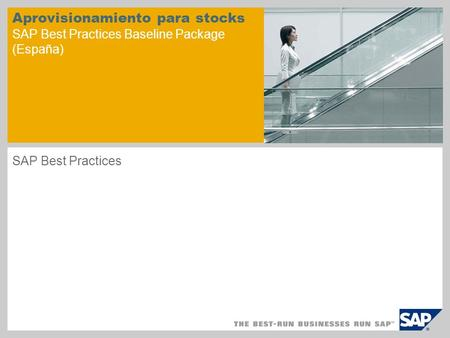 Aprovisionamiento para stocks SAP Best Practices Baseline Package (España) SAP Best Practices.