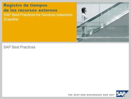 Registro de tiempos de los recursos externos SAP Best Practices for Services Industries (España) SAP Best Practices.