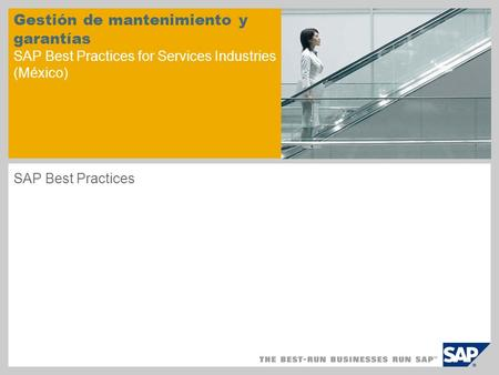 Gestión de mantenimiento y garantías SAP Best Practices for Services Industries (México) SAP Best Practices.