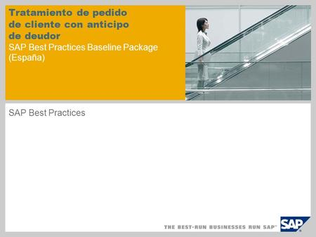 Tratamiento de pedido de cliente con anticipo de deudor SAP Best Practices Baseline Package (España) SAP Best Practices.