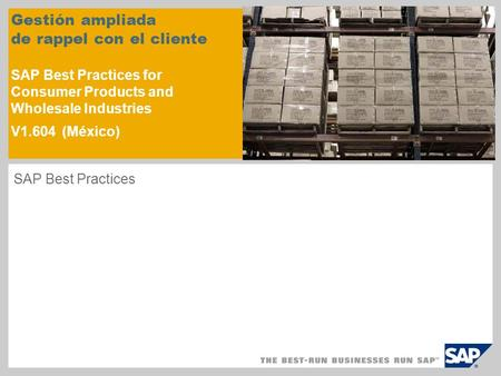 Gestión ampliada de rappel con el cliente SAP Best Practices for Consumer Products and Wholesale Industries V1.604 (México) SAP Best Practices.