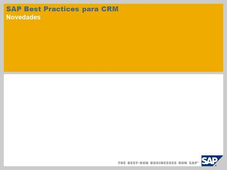 SAP Best Practices para CRM Novedades. © SAP 2010 / Página 2 SAP Best Practices for Customer Relationship Management comprende varios escenarios empresariales.